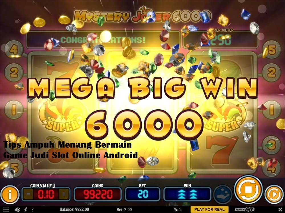 Tips Ampuh Menang Bermain Game Judi Slot Online Android